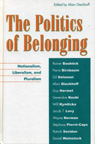 link and cover image for the book The Politics of Belonging: Nationalism, Liberalism, and Pluralism