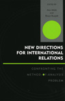 link and cover image for the book New Directions for International Relations: Confronting the Method-of-Analysis Problem