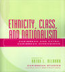 link and cover image for the book Ethnicity, Class, and Nationalism: Caribbean and Extra-Caribbean Dimensions