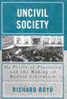link and cover image for the book Uncivil Society: The Perils of Pluralism and the Making of Modern Liberalism