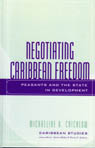 link and cover image for the book Negotiating Caribbean Freedom: Peasants and The State in Development