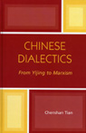 link and cover image for the book Chinese Dialectics: From Yijing to Marxism
