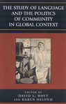link and cover image for the book The Study of Language and the Politics of Community in Global Context, 1740-1940