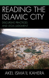 link and cover image for the book Reading the Islamic City: Discursive Practices and Legal Judgment