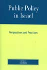 link and cover image for the book Public Policy in Israel: Perspectives and Practices