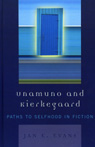 link and cover image for the book Unamuno and Kierkegaard: Paths to Selfhood in Fiction
