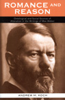 link and cover image for the book Romance and Reason: Ontological and Social Sources of Alienation in the Writings of Max Weber