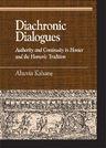 link and cover image for the book Diachronic Dialogues: Authority and Continuity in Homer and the Homeric Tradition