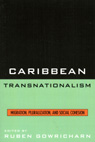 link and cover image for the book Caribbean Transnationalism: Migration, Socialization, and Social Cohesion