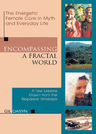 link and cover image for the book Encompassing a Fractal World: The Energetic Female Core in Myth and Everyday Life