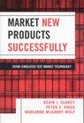 link and cover image for the book Market New Products Successfully: Using Simulated Test Market Technology, New Edition