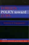 link and cover image for the book Foreign Policy Toward Cuba: Isolation or Engagement?