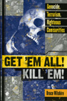 link and cover image for the book Get 'Em All! Kill 'Em!: Genocide, Terrorism, Righteous Communities
