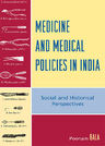 link and cover image for the book Medicine and Medical Policies in India: Social and Historical Perspectives