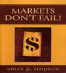 link and cover image for the book Markets Don't Fail!