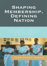 link and cover image for the book Shaping Membership, Defining Nation: The Cultural Politics of African Indians in South Asia