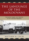 link and cover image for the book The Language of the Moldovans: Romania, Russia, and Identity in an Ex-Soviet Republic