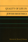 link and cover image for the book Quality of Life in Jewish Bioethics