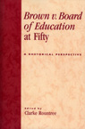 link and cover image for the book Brown v. Board of Education at Fifty: A Rhetorical Retrospective