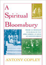 link and cover image for the book A Spiritual Bloomsbury: Hinduism and Homosexuality in the Lives and Writings of Edward Carpenter, E.M. Forster, and Christopher Isherwood