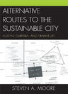 link and cover image for the book Alternative Routes to the Sustainable City: Austin, Curitiba, and Frankfurt