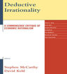 link and cover image for the book Deductive Irrationality: A Commonsense Critique of Economic Rationalism
