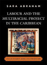 link and cover image for the book Labour and the Multiracial Project in the Caribbean