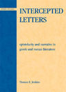 link and cover image for the book Intercepted Letters: Epistolary and Narrative in Greek and Roman Literature