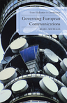 link and cover image for the book Governing European Communications: From Unification to Coordination