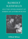link and cover image for the book Robert Redfield and the Development of American Anthropology