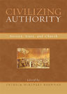 link and cover image for the book Civilizing Authority: Society, State, and Church