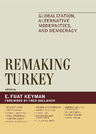 link and cover image for the book Remaking Turkey: Globalization, Alternative Modernities, and Democracies