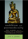 link and cover image for the book Buddhism and Postmodernity: Zen, Huayan, and the Possibility of Buddhist Postmodern Ethics