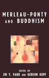 link and cover image for the book Merleau-Ponty and Buddhism