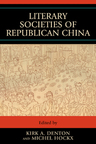 link and cover image for the book Literary Societies of Republican China