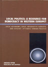 link and cover image for the book Local Politics: A Resource for Democracy in Western Europe: Local Autonomy, Local Integrative Capacity, and Citizens' Attitudes toward Politics