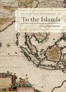 link and cover image for the book To the Islands: White Australia and the Malay Archipelago since 1788