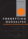 link and cover image for the book Forgetting Ourselves: Secession and the (Im)possibility of Territorial Identity