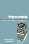 link and cover image for the book thirtysomething: Television, Women, Men, and Work