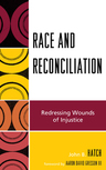link and cover image for the book Race and Reconciliation: Redressing Wounds of Injustice