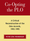 link and cover image for the book Co-opting the PLO: A Critical Reconstruction of the Oslo Accords, 1993-1995