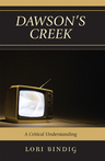 link and cover image for the book Dawson's Creek: A Critical Understanding