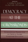 link and cover image for the book Democracy at the Crossroads: International Perspectives on Critical Global Citizenship Education