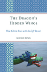 link and cover image for the book The Dragon's Hidden Wings: How China Rises with Its Soft Power