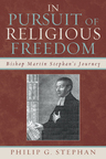 link and cover image for the book In Pursuit of Religious Freedom: Bishop Martin Stephan's Journey