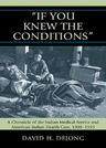 link and cover image for the book 'If You Knew the Conditions': A Chronicle of the Indian Medical Service and American Indian Health Care, 1908-1955