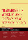 link and cover image for the book Harmonious World and China's New Foreign Policy