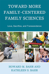 link and cover image for the book Toward More Family-Centered Family Sciences: Love, Sacrifice, and Transcendence
