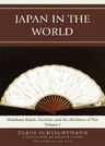 link and cover image for the book Japan in the World: Shidehara Kijuro, Pacifism, and the Abolition of War, Volume 1