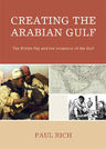 link and cover image for the book Creating the Arabian Gulf: The British Raj and the Invasions of the Gulf